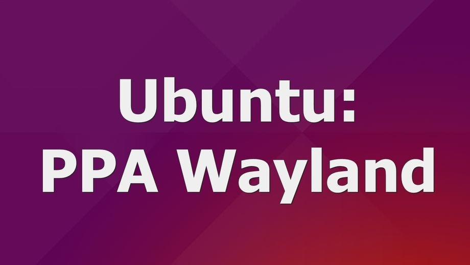 ubuntu_ppa_wayland