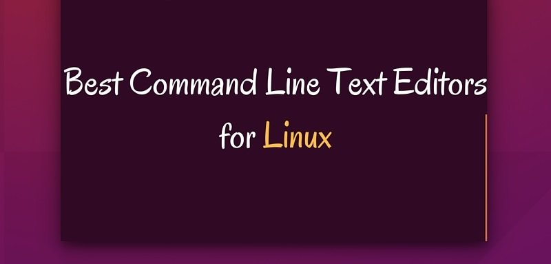 Best-Command-Line-Text-Editors-for-Linux