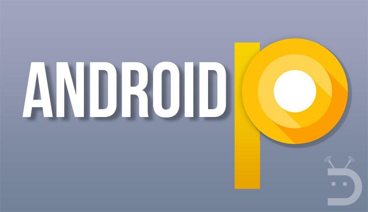 Android P: ecco tutti i dettagli sulla prossima versione di Android