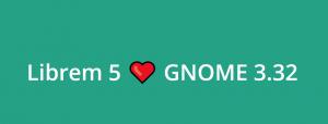 librem 5 gnome 3.32